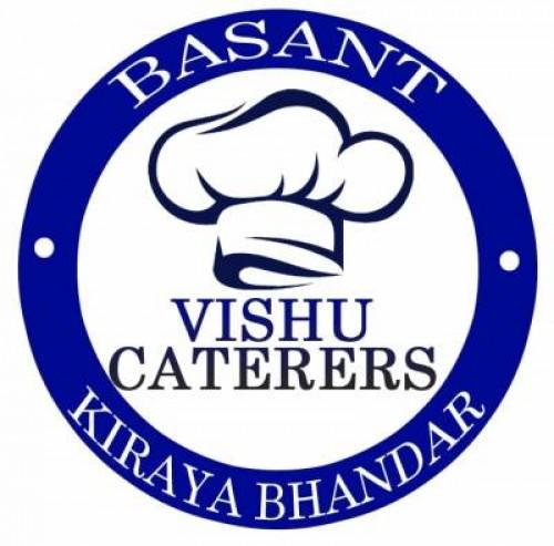 Vishu Caterers Basant Kiraya Bhandar